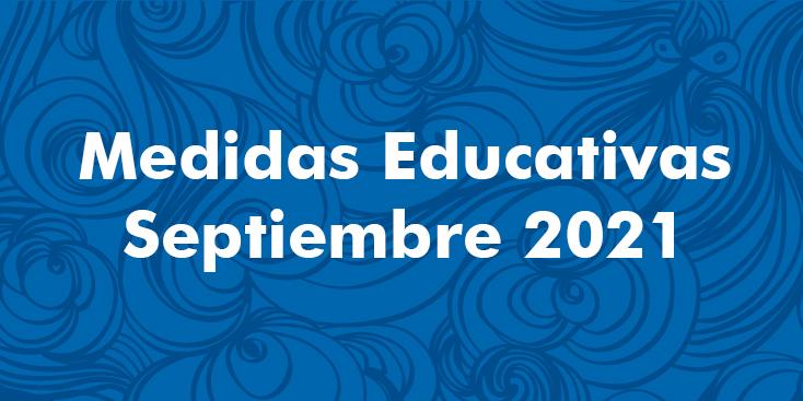 Medidas Educativas Septiembre 2021